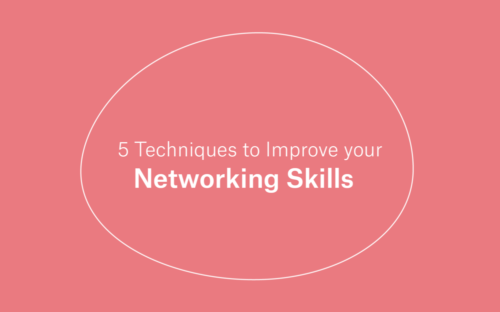 5 Techniques to Improve your Networking Skills -