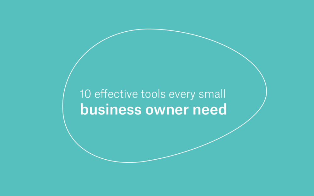10 Effective Tools Every Small Business Owner Need -