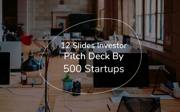 investor deck template by 500 startups � slidebean