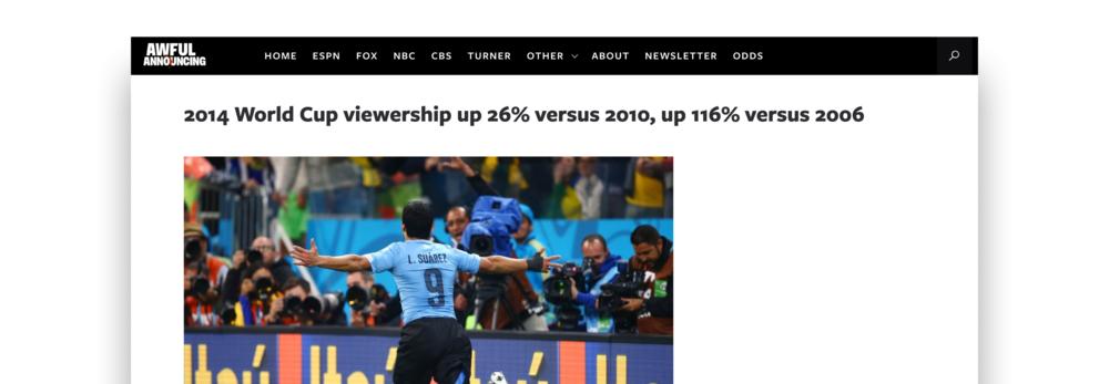 Source: https://awfulannouncing.com/2014/2014-world-cup-viewership-up-26-versus-2010-up-116-versus-2006.html