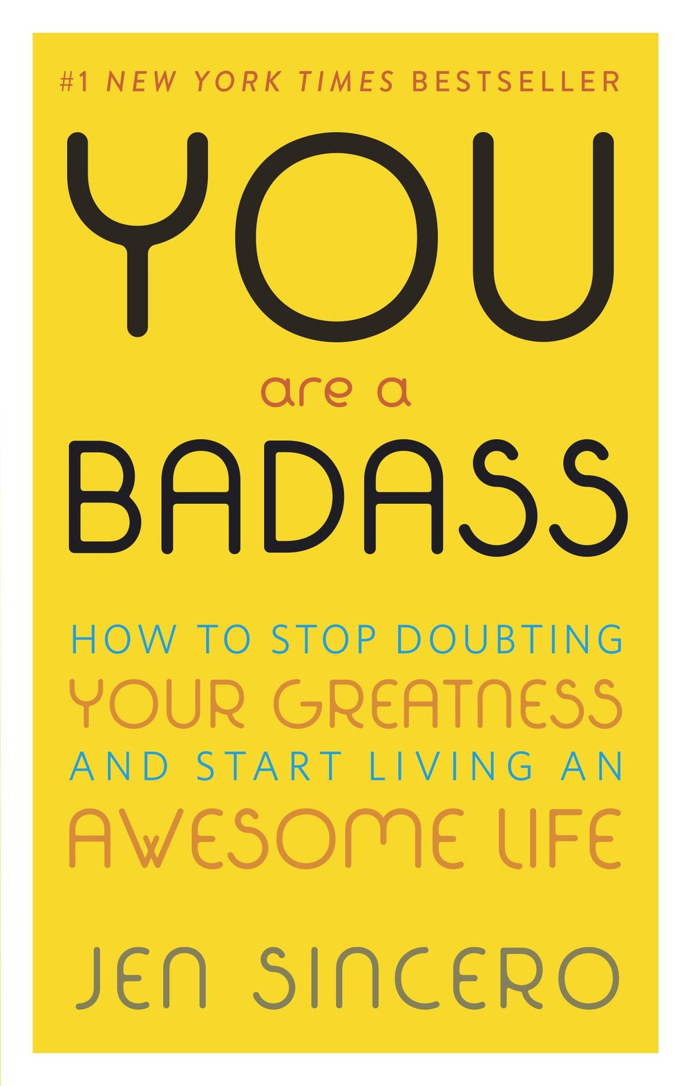 Your Are a Badass - Jen Sincero - Tap into source energy, truth, and gratitude for badassery. Jen's words will want to make you drop kick life in the face.