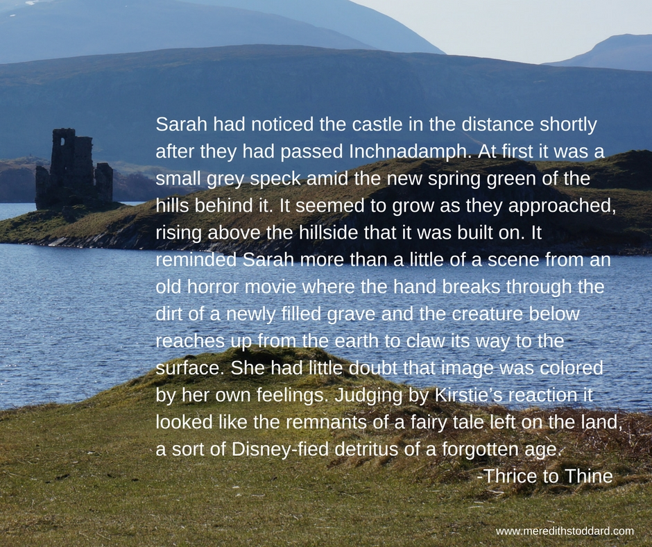 Sarah had noticed the castle in the distance shortly after they had passed Inchnadamph. At first it was a small grey speck amid the new spring green of the hills behind it. It seemed to grow as they approached, risin.jpg