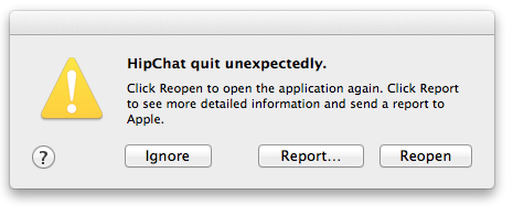 HipChat quit unexpectedly, ahels hello hllo hello hello hello hello