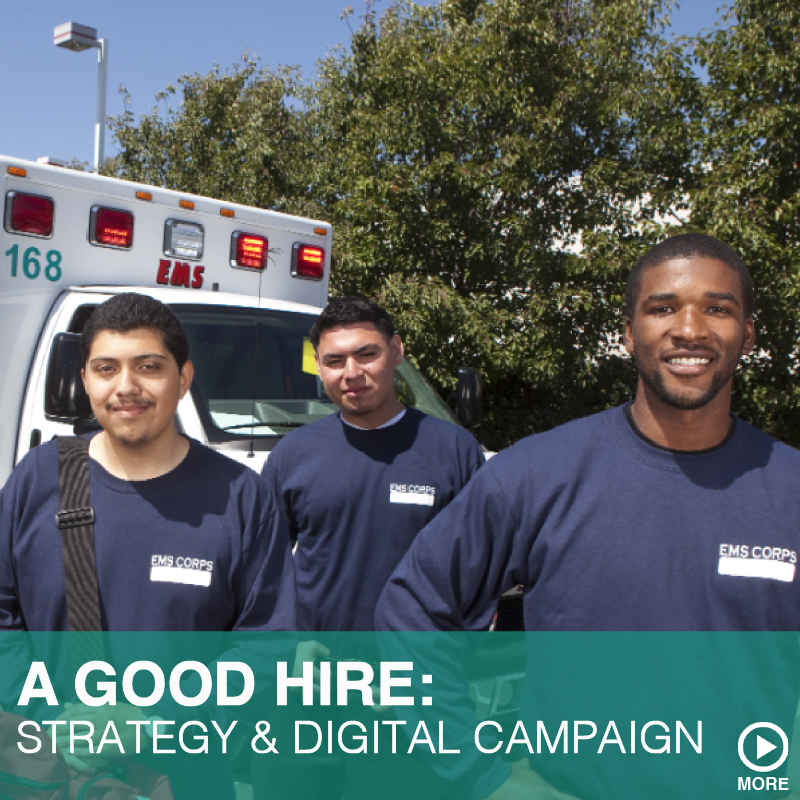 A GOOD HIRE: STRATEGY & DIGITAL CAMPAIGN