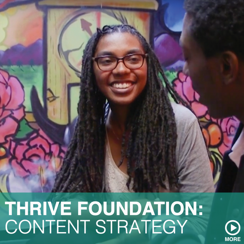 THRIVE FOUNDATION: CONTENT STRATEGY