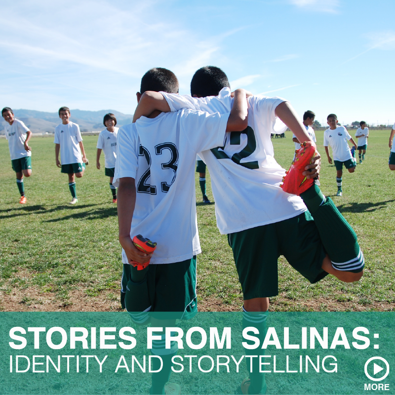 STORIES FROM SALINAS: IDENTITY AND STORYTELLING