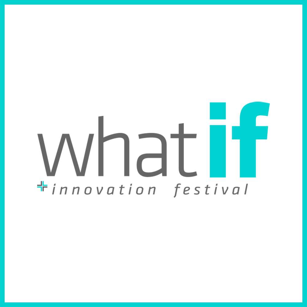 WHAT IF INNOVATION FESTIVAL