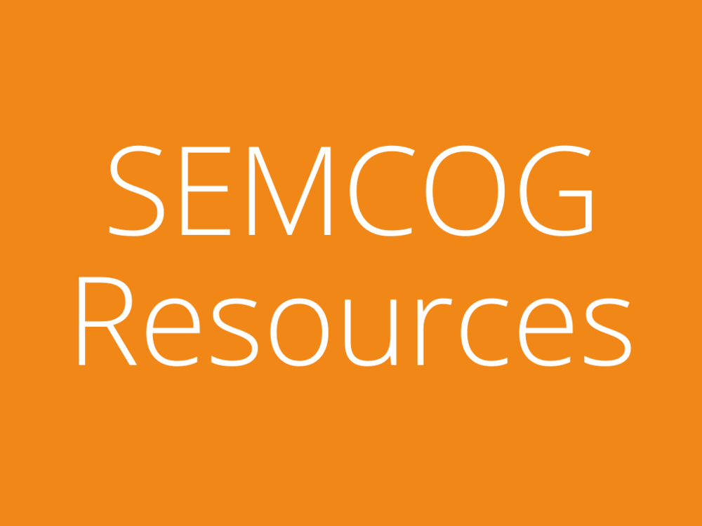 List of SEMCOG Resources and Plans