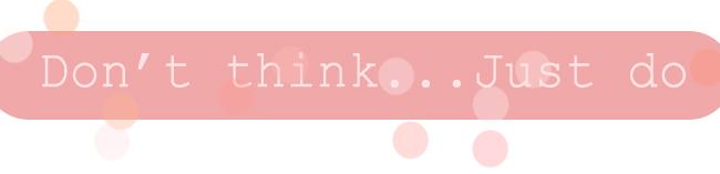 Don'tthinkjustdo.jpg