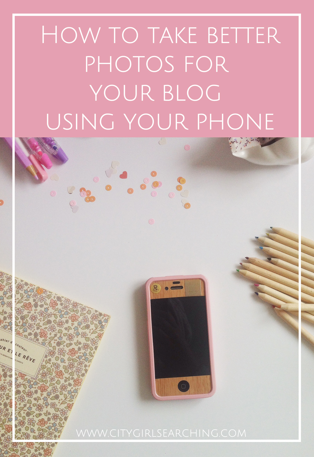 How to Take Better Photographs for your blog using your phone