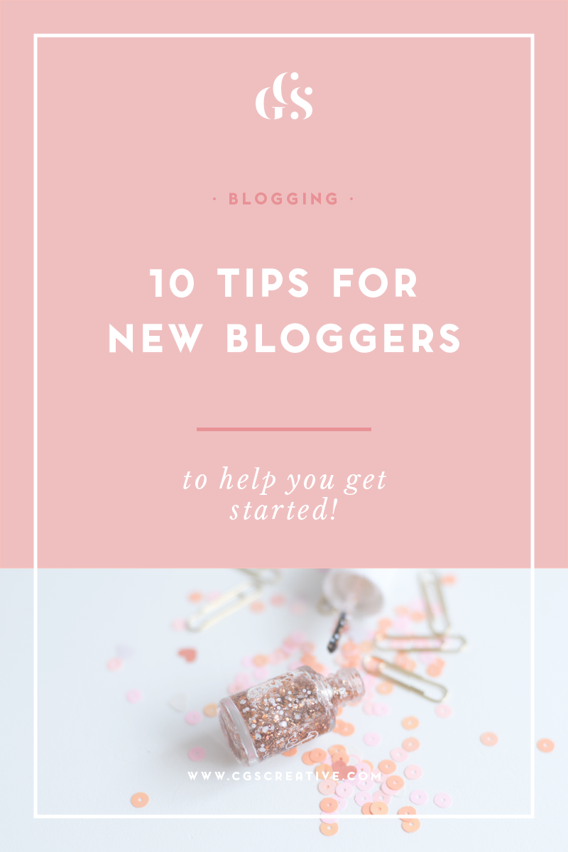 10 Tips for New Bloggers by CGScreative: BlogTips