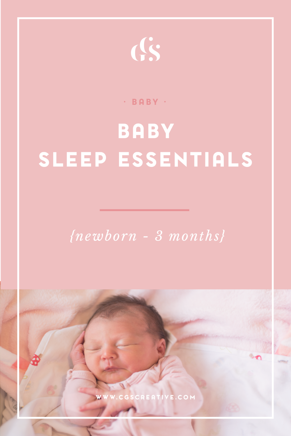 Baby Sleep Essentials Newborn to 3 months CityGirlSearching Blog-01.png