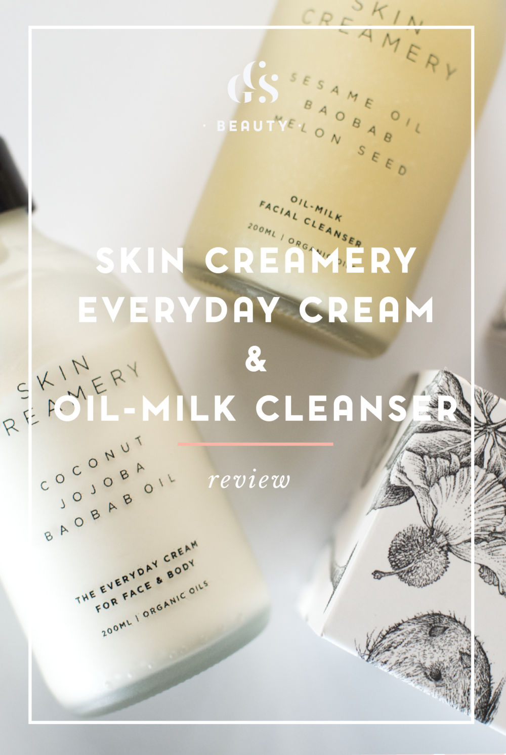 Skin Creamery Everyday Cream & Oil Milk Cleanser Review Flatlay by RoxyHutton of CGScreative CityGirlSearching Blog-01.png