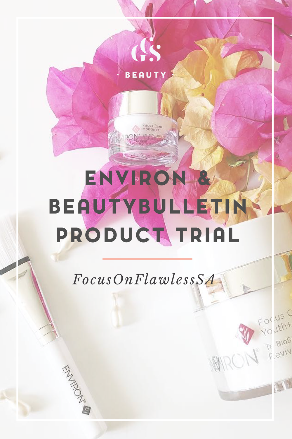 Environ #FocusOnFlawlessSA Product Trial with Beauty Bulletin by blogger Roxy Hutton of CityGirlSearching-01-01.png