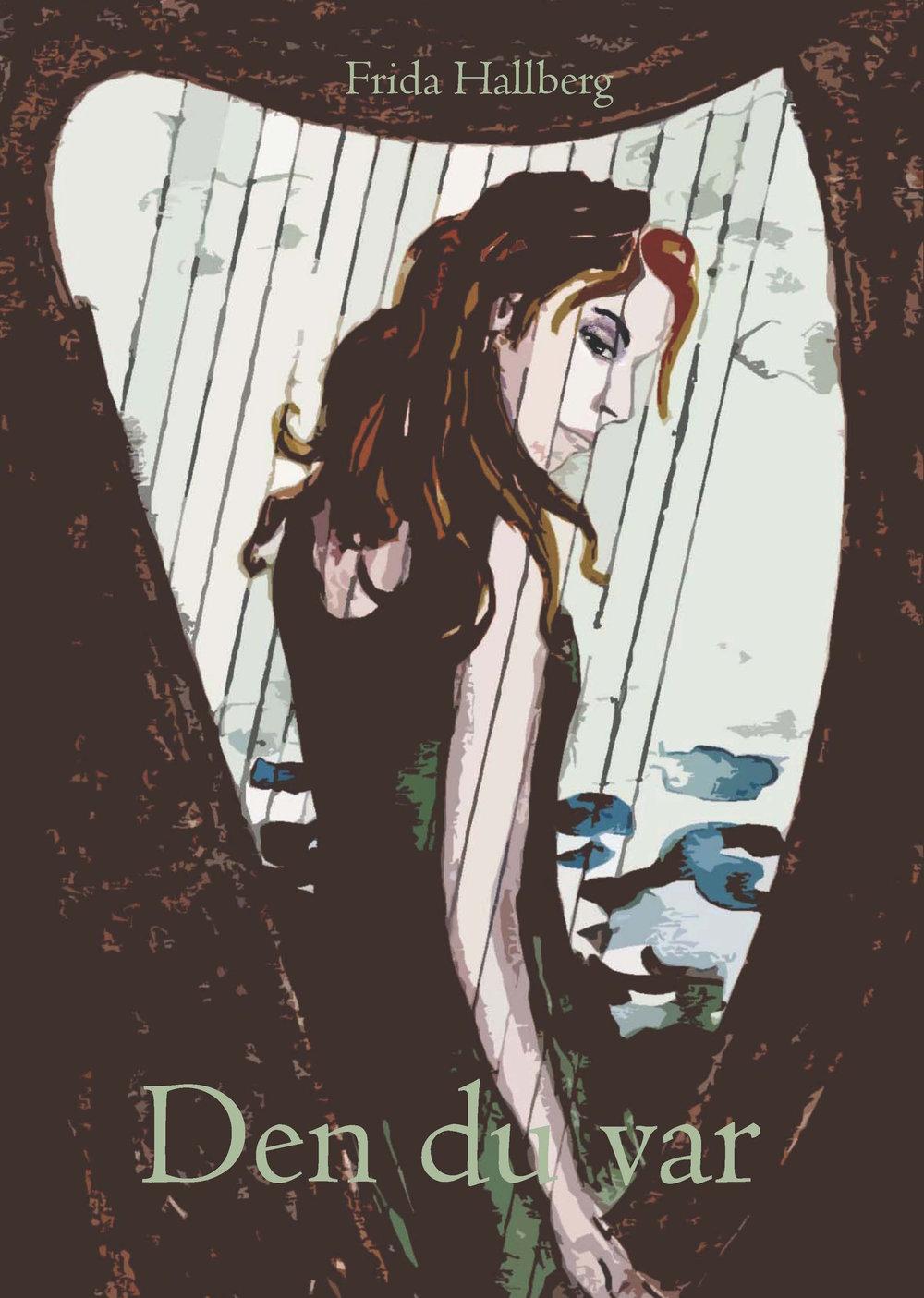"""Frida Hallbergs romaner """"Den du var""""och """"Jag ropade""""finner ni på Midvinterglöds julmarknad."""