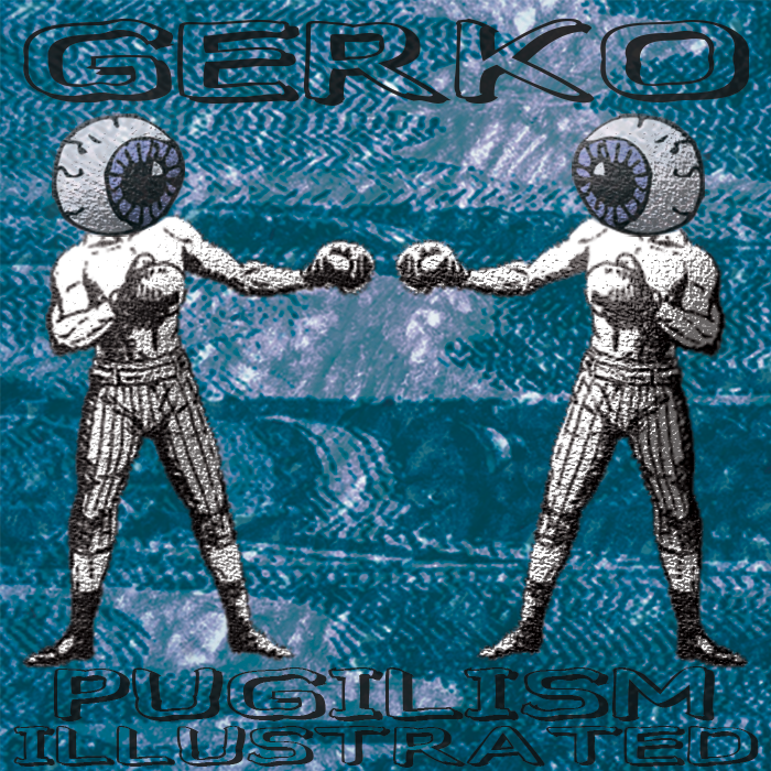 "Gerko's brand new single, ""Pugilism Illustrated"" is now available.  Click on the image above to be directed to download page."