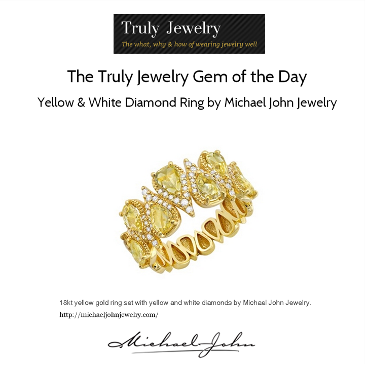 "Michael John Jewelry's 18K Yellow Gold ring set with Yellow and White Diamonds are featured on Truly Jewelry as their ""Gem of the Day""! See the feature here."
