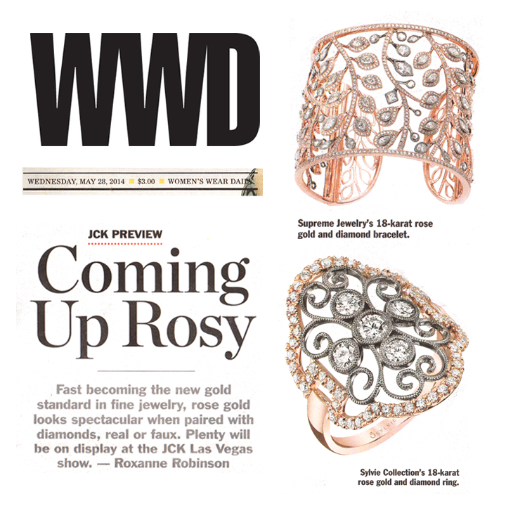 We're loving the Rose Gold trend! Check out Supreme Jewelry and Sylvie Collection in Women's Wear Daily's JCK Las Vegas Preview article!