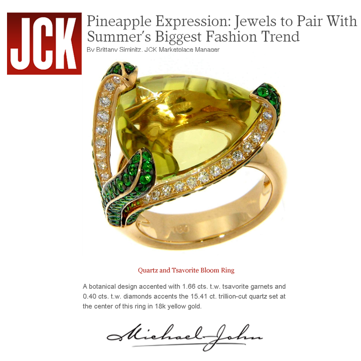 "Check out Michael John Jewelry's Quartz and Tsavorite Bloom ring featured in JCK's ""Pineapple Expression: Jewels to Pair With Summer's Biggest Fashion Trend"" article!"