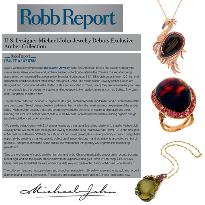 Michael John Jewelry debuts exclusive, one-of-a-kind Amber Collection available for purchase at top-tier department stores and independent fine jewelers in China. Read more here on Robb Report!