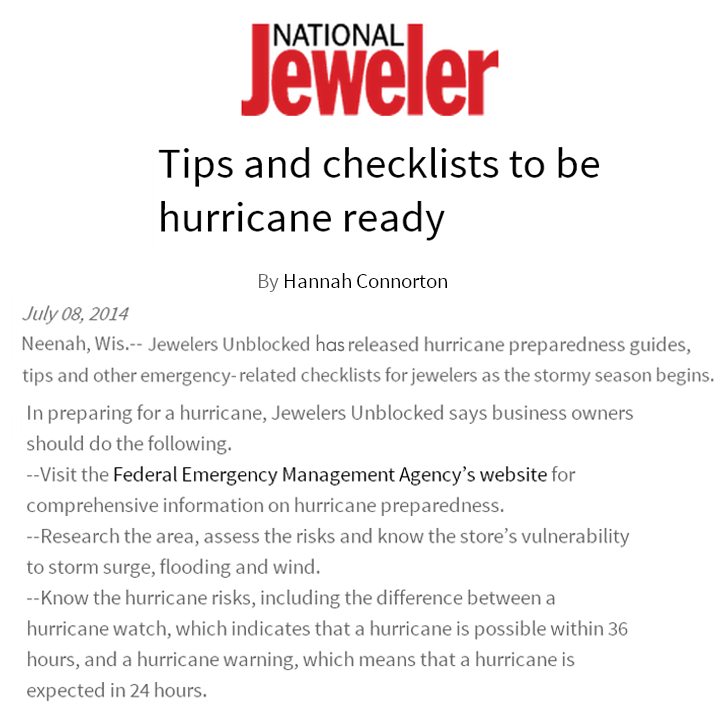 Are you prepared for a hurricane? As the stormy season begins, it is important for jewelers to be ready. Check out Jewelers unBLOCKed's guides, tips and other emergency-related tips featured on National Jeweler!