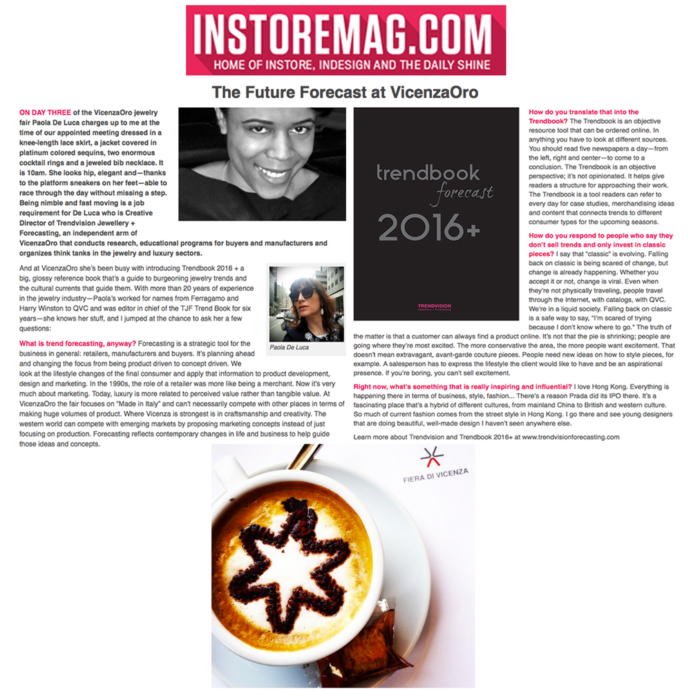 INSTORE Magazine editor, Tanya Dukes, traveled to Italy for VICENZAORO and interviewed Creative Director of TRENDVISION Jewellery + Forecasting, Paula De Luca.
