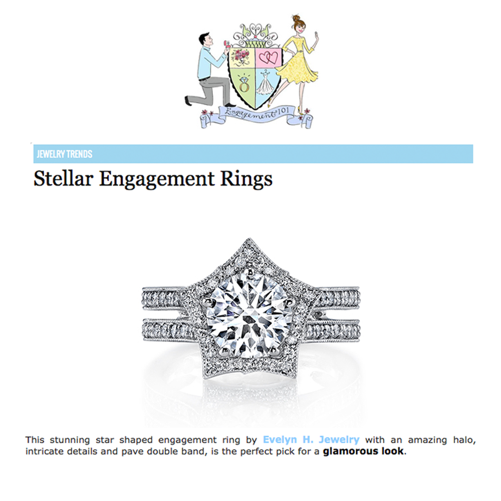 "Engagement 101 features evelynH.'s stellar, star-shaped engagement ring in their latest ""Jewelry Trend"" article."