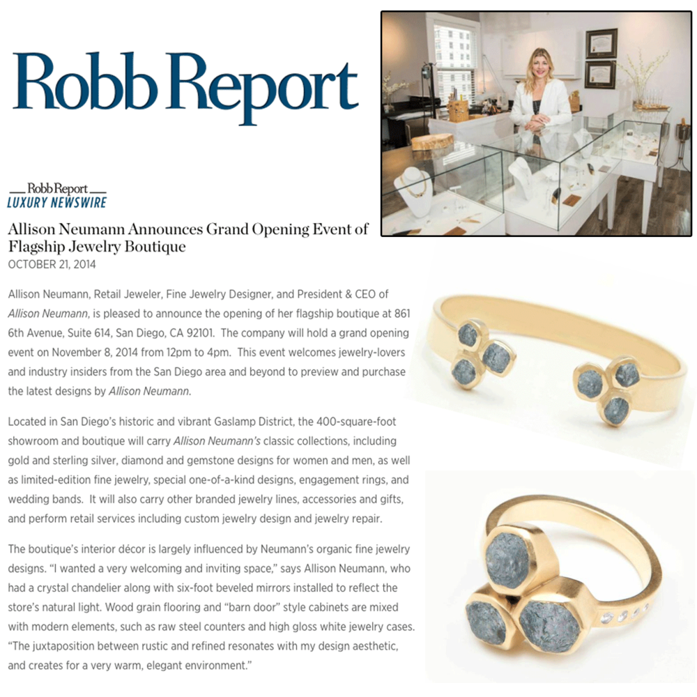 Mark your calendars! Retail Jeweler, Fine Jewelry Designer, and President & CEO, Allison Neumann is pleased to announce the grand opening of her new flagship jewelry boutique in San Diego on November 8th! Thank you to Robb Report and Fashionisly for sharing the announcement!