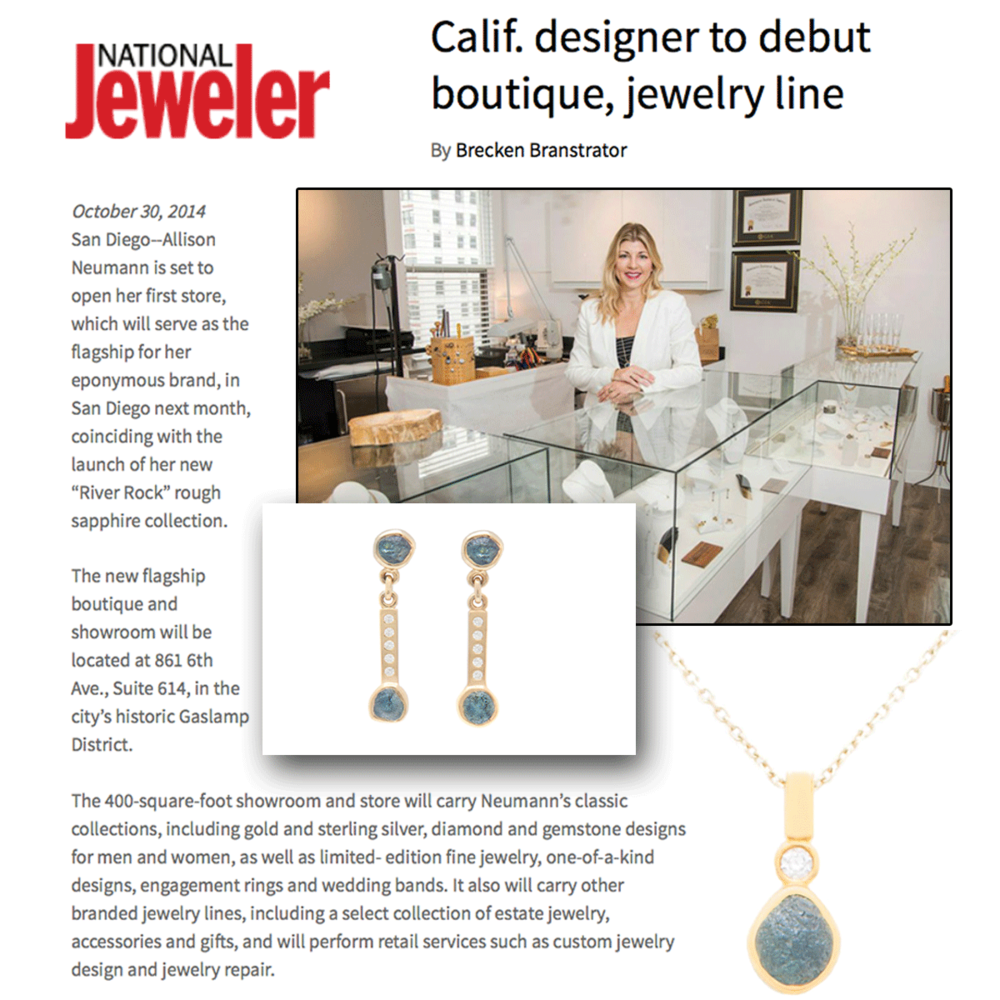 Thanks to National Jeweler, (above) JCK Magazine (below) and Rapaport (below) for featuring the announcement of Allison Neumann's launch of her new flagship boutique in San Diego!