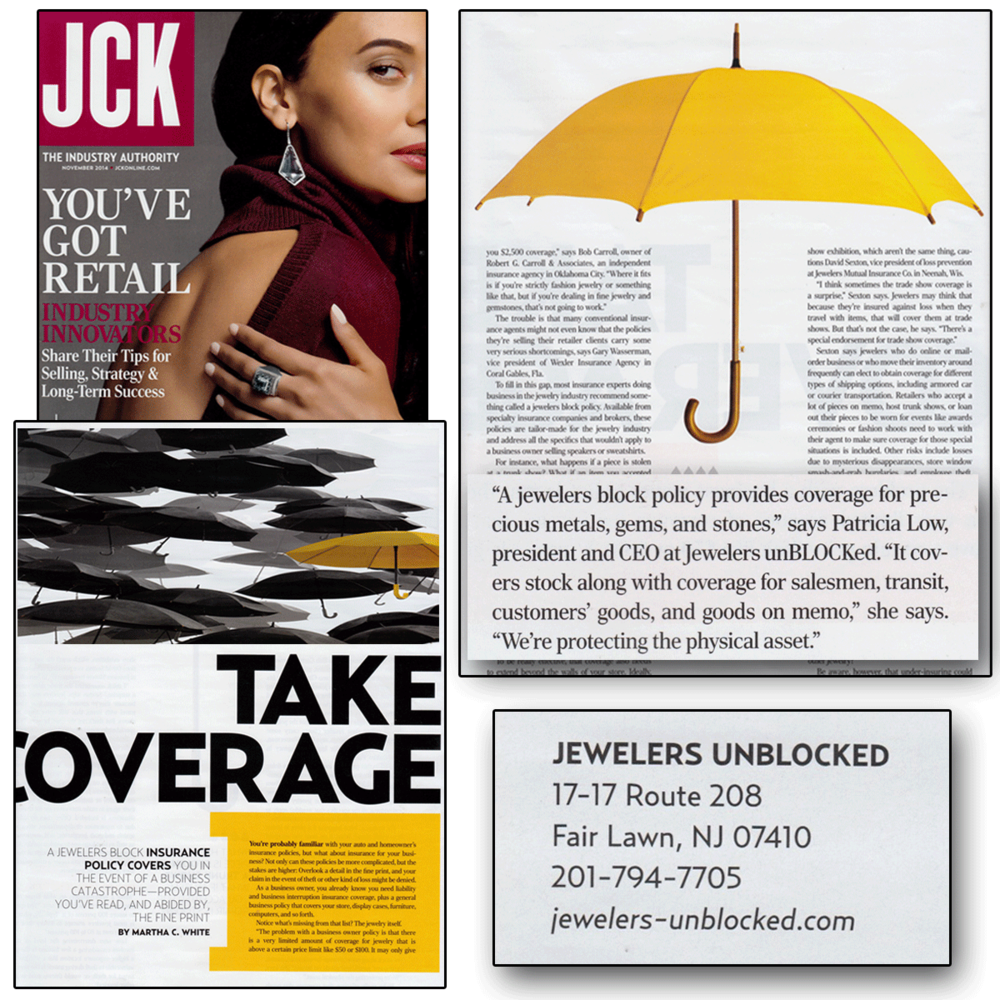Is your business covered in the event of a catastrophe? Patricia Low, president and CEO at Jewelers unBLOCKed emphasizes the importance of a jewelers block policy in the November 2014 issue of JCK! Also, the announcement of Jewelers unBLOCKed's new brand ambassador, Nancy Robey, is featured in the issue as well! (See Below)