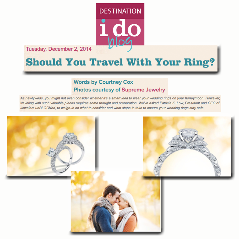For all you newlyweds, be sure to visit Destination Ido's latestarticle with pertinent information from Patricia K. Low at Jewelers unBLOCKed on insuring and protecting your ring! Thanks Destination Ido for featuring Supreme Jewelry's engagement ring photos.