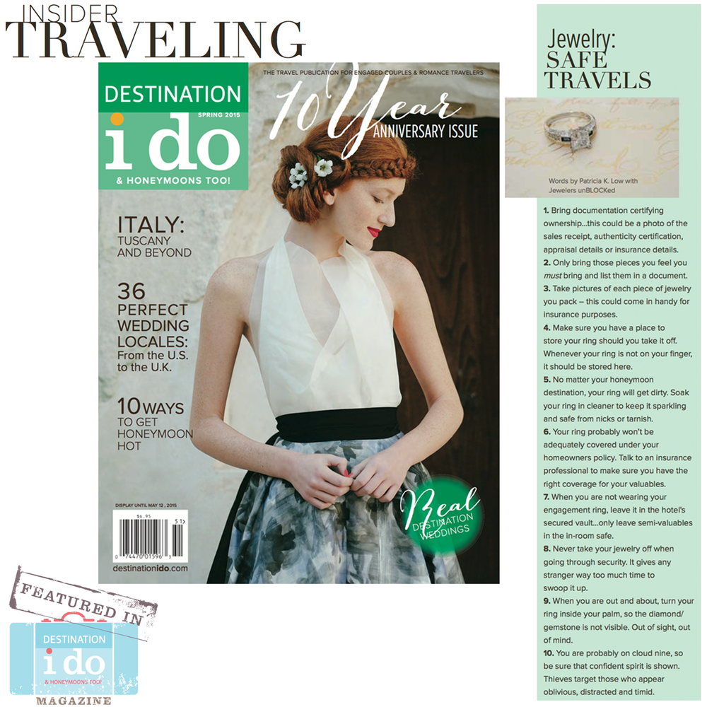 You rather be safe, than sorry! Thank you DESTINATIONi dofor featuring these uniquetips from Jeweler's unBLOCKed, to help every woman protect her fine jewelry pieces while traveling.
