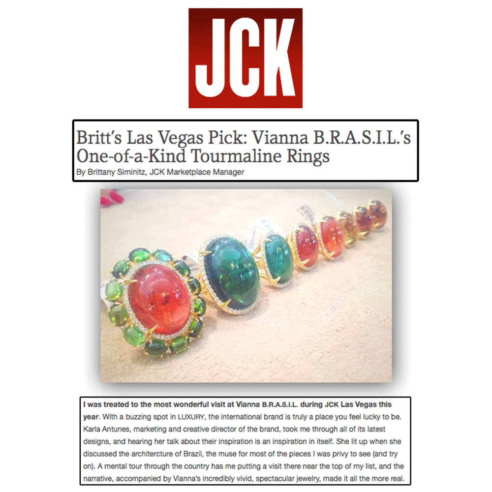 A taste of summer with color and vibrancy! Thank you JCK Marketplace for this lovely article on VIANNA BRASIL and the inviting nature of not only their gorgeous pieces, but their team as well!