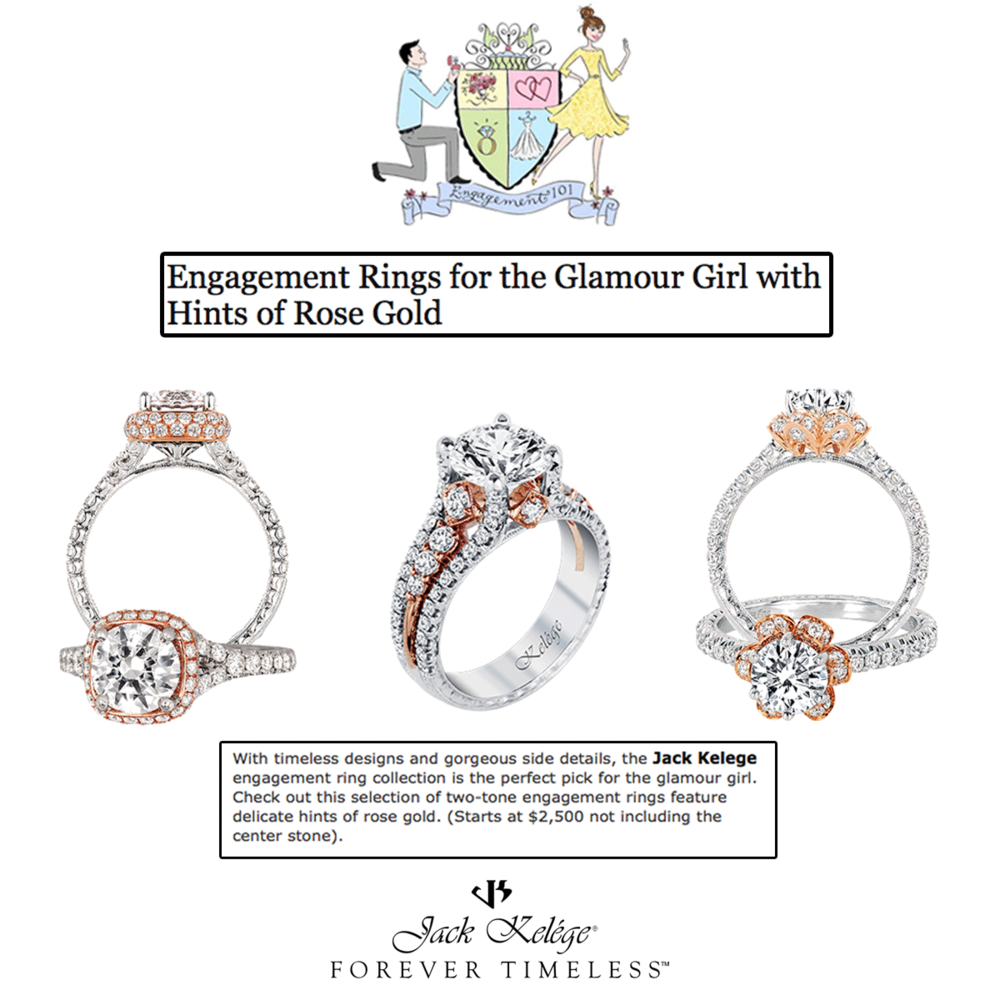 A kiss of rose gold never hurt anybody! Thank you Engagement 101 for featuring an assortment of Jack Kelege engagement rings, sprinkled with hints of rose gold.