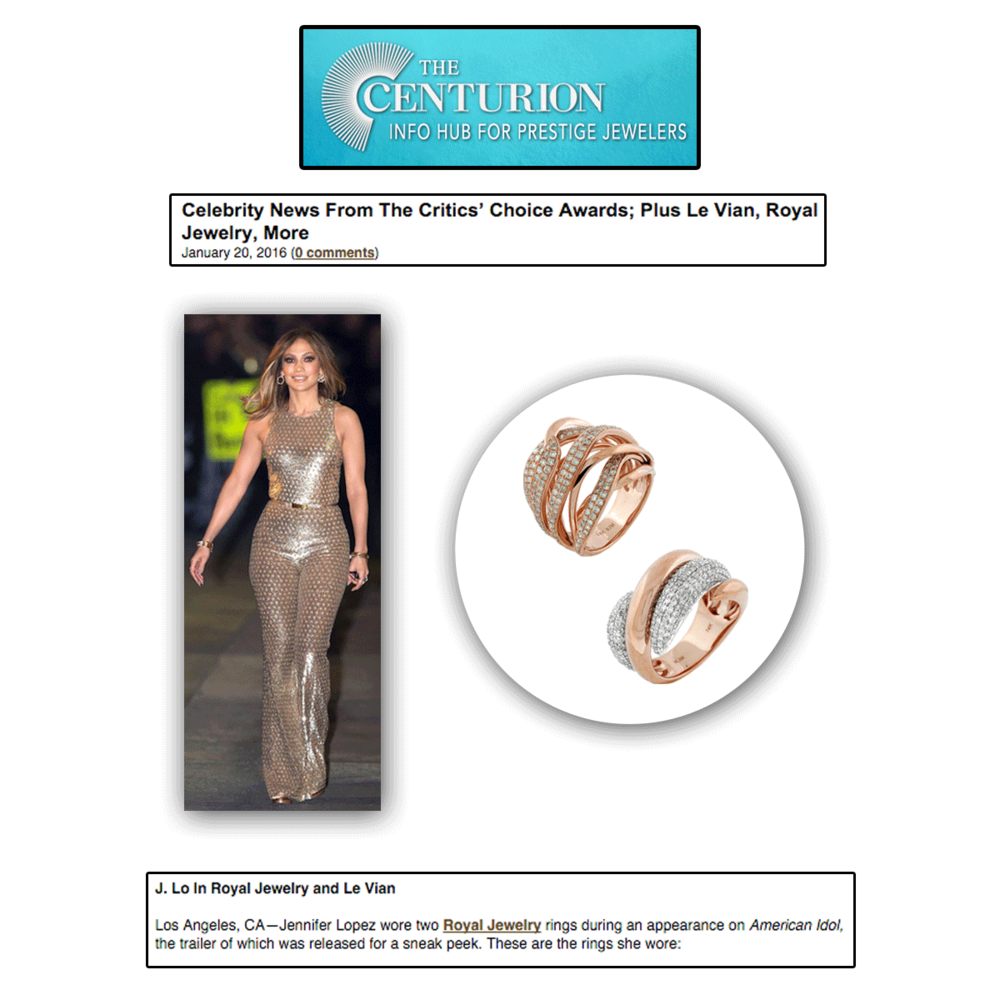 Thank you Centurion Newsletter for featuring the ever fabulous Jennifer Lopez rocking these rose gold rings by Royal Jewelry.