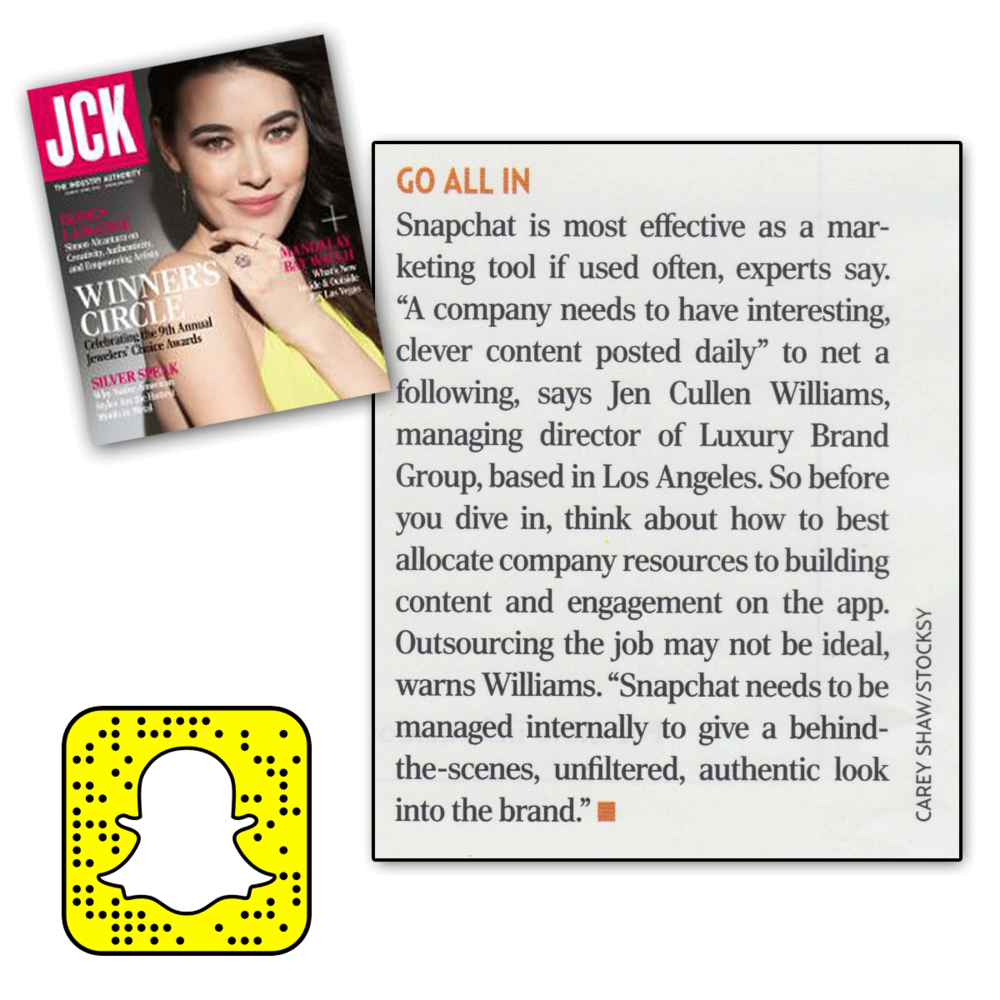 Thank you JCK Magazine for featuring Luxury Brand Group's very own, Jen Cullen Williams and her advice on Snapchat!