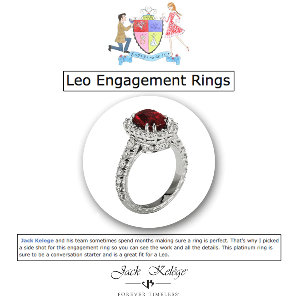 You can never go wrong with a statement engagement ring for a Leo! Jack Kelége has some incredible statement pieces.