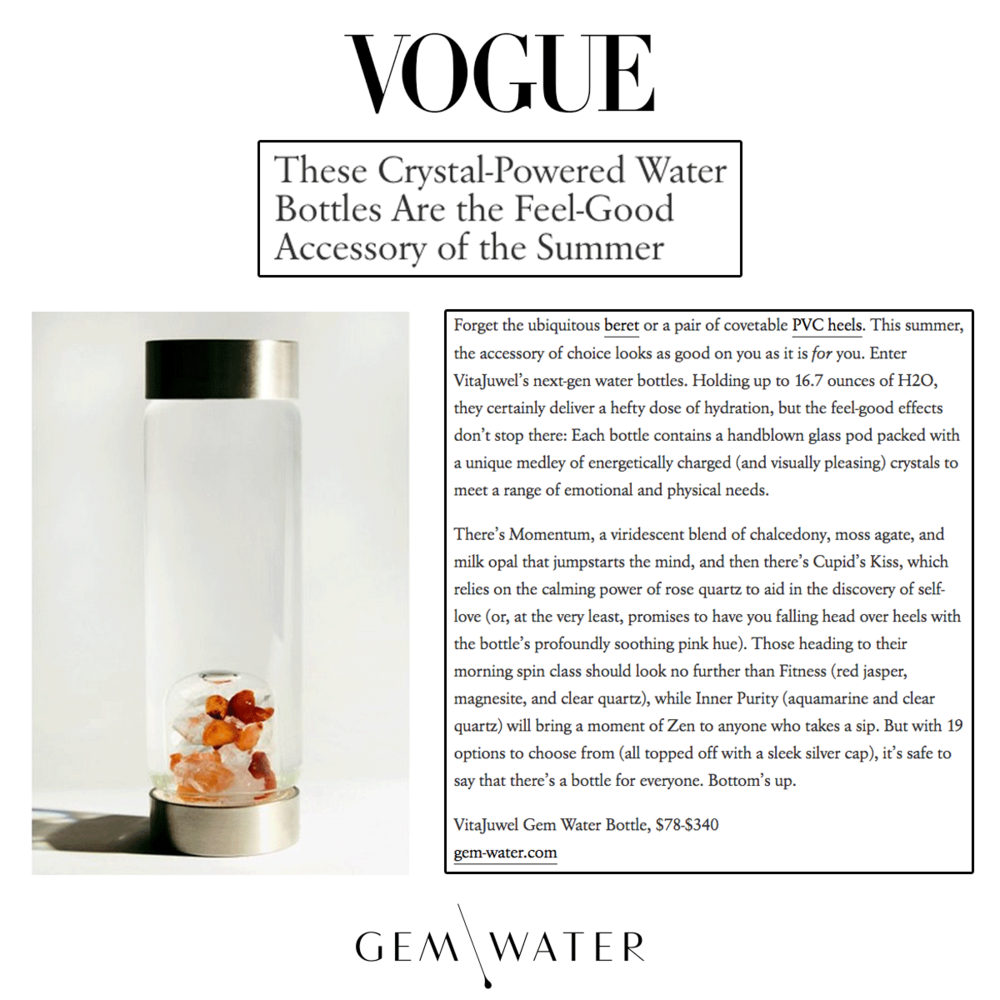 Even Vogue is loving Gem-Water as much as we are!