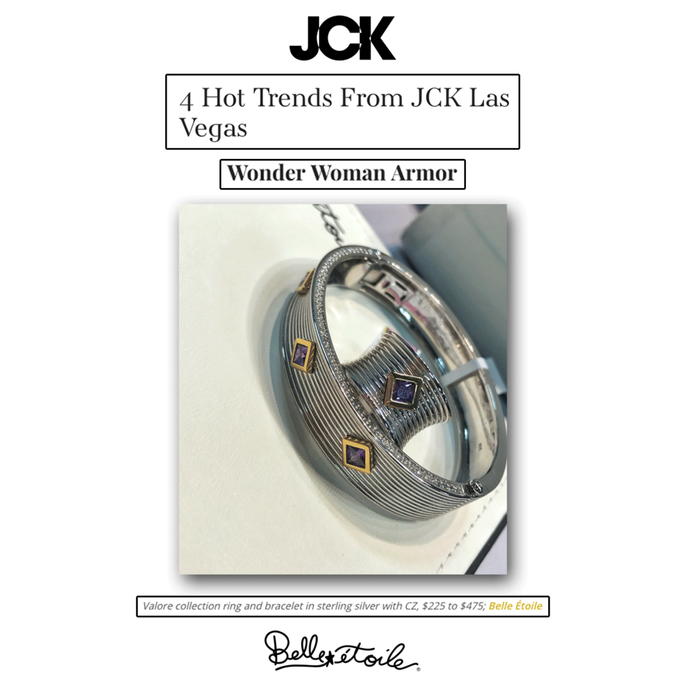 Belle Etoile's pieces from their Valore Collection were also a part of the 4 hottest trends at JCK Las Vegas!