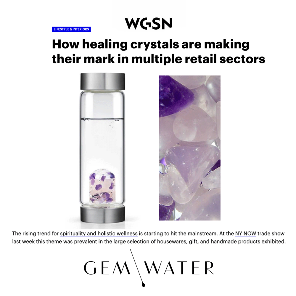 Gem Water is trending with how healing crystals are making a splash in multiple retail sectors.