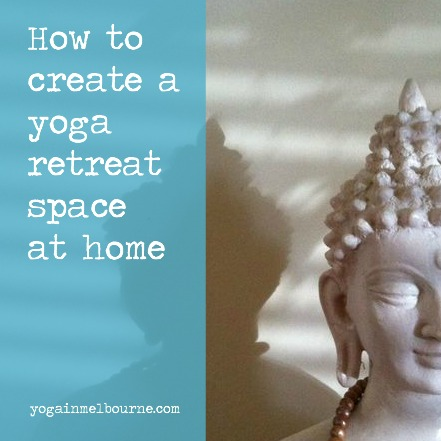 How to create a retreat space at home