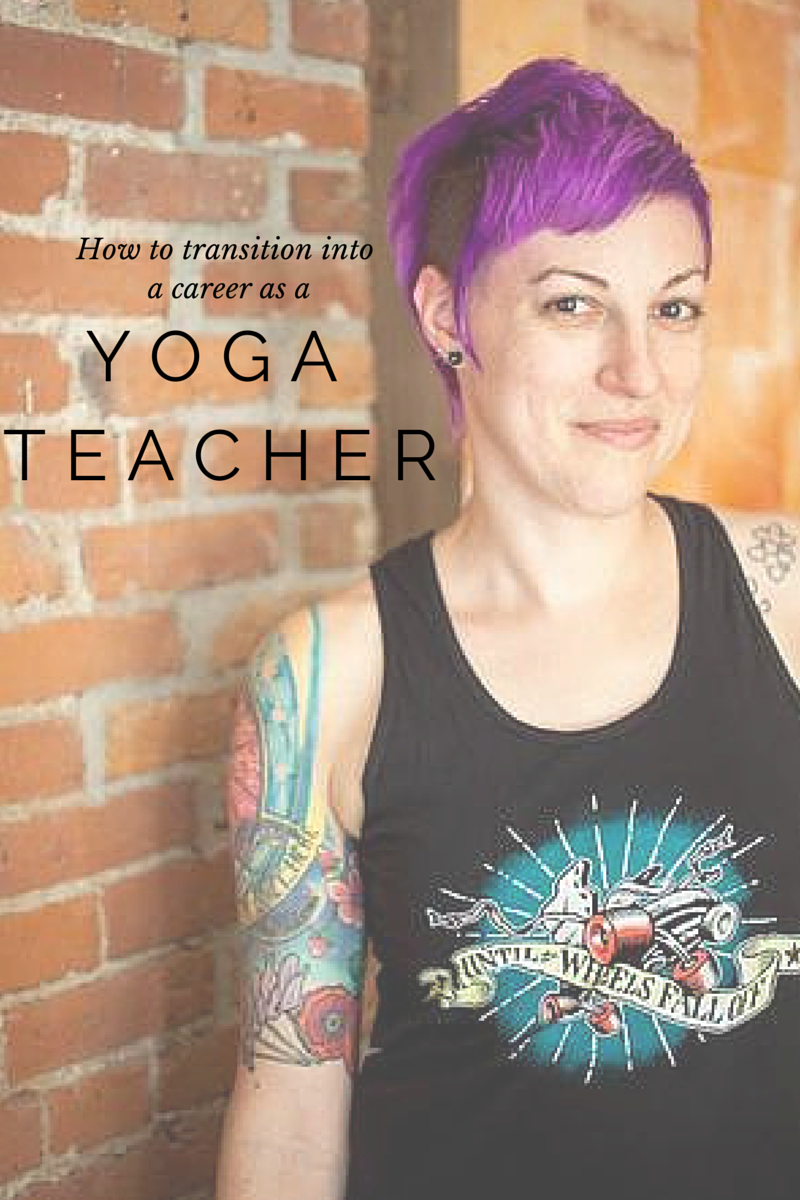how to transition into a career as a yoga teacher