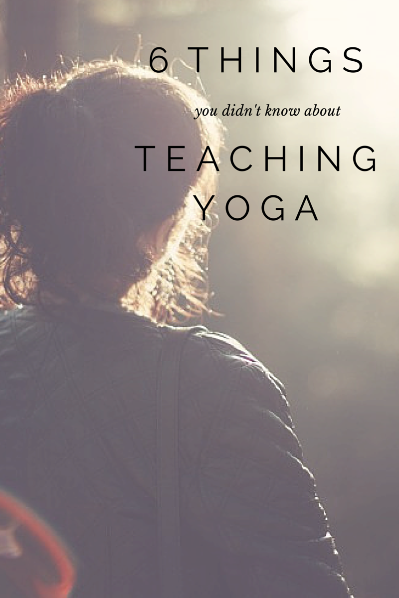 6 things you didn't know about teaching yoga