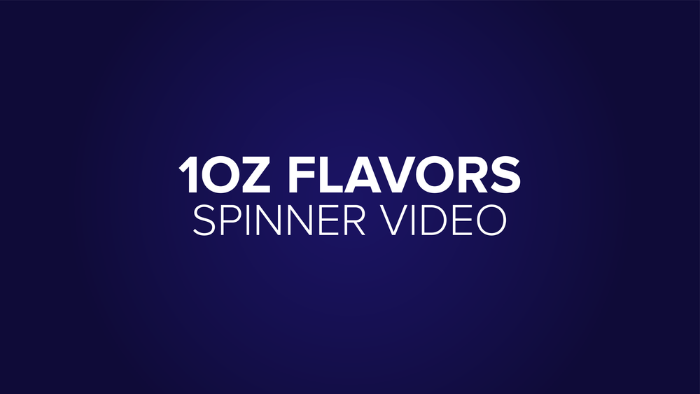 Announcement Buttons_1oz Flavors Spinner Video.png