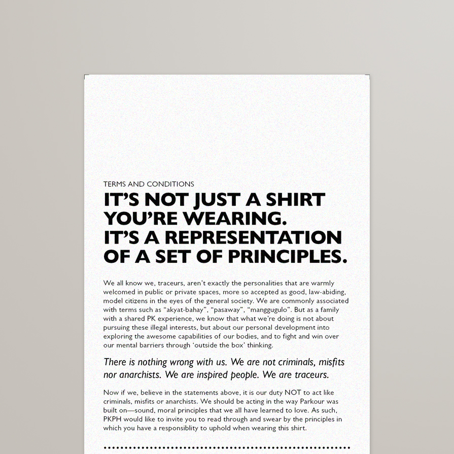 A 'terms and conditions agreement' in wearing the shirt comes together in the package to educate any user to remember to be a model of PK's principles to the larger society.
