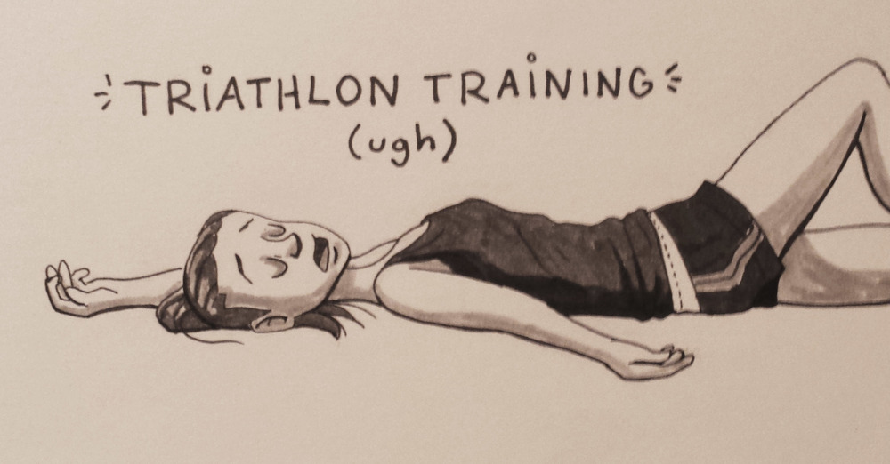 Doodle from when I was SO TIRED from working out so much for my triathlon