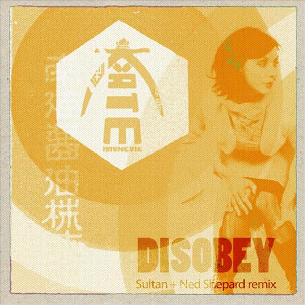DISOBEY (Sultan + Shephard Remix) (single)