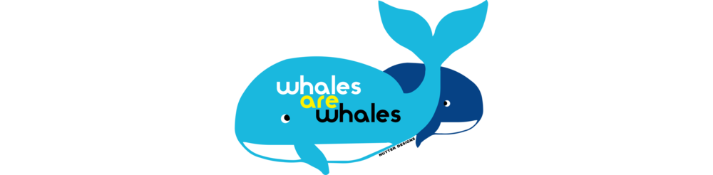 Whales are Whales