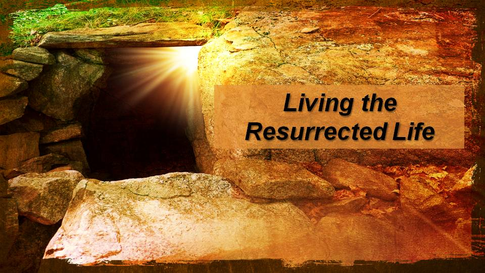 Resurrection is not something we just believe in …it is something that we live.