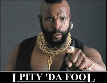 Pity_the_Fool.jpg